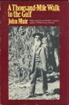 A Thousand-Mile Walk to the Gulf by John…