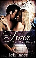 Fever (Blood Moon Rising, #1) by Lola Taylor