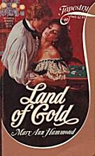 Land of Gold by Mary Ann Hammond