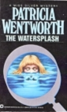 The Watersplash by Patricia Wentworth