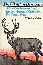 The Whitetail Deer Guide: A complete,…
