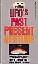 UFO's Past Present & Future by Robert…