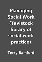 Managing Social Work (Tavistock library of…