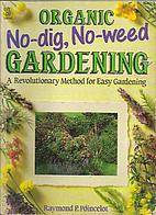 Organic No Dig, No Weed Gardening: A…
