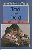 Tad and Dad (To Grow By Storybook Readers,…