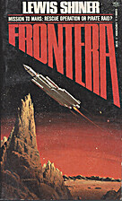 Frontera by Shiner, Lewis published by Baen…