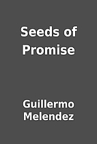 Seeds of Promise by Guillermo Melendez