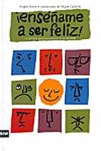 ¡Enséñame a ser feliz! by Angels Ponce
