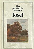 Das persönliche Buch für Josef by Mathias…