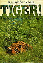 Tiger!: The story of the Indian tiger by…