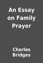 An Essay on Family Prayer by Charles Bridges
