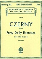 Czerny: Forty Daily Exercises for the Piano…