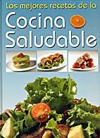 Las mejores recetas de la cocina saludable/…