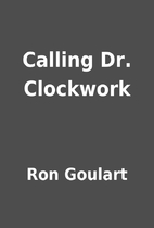 Calling Dr. Clockwork by Ron Goulart