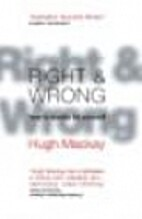 Right and Wrong: How to Decide for Yourself…