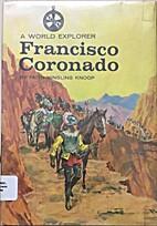Francisco Coronado: A World Explorer by…