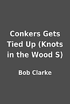 Conkers Gets Tied Up (Knots in the Wood S)…