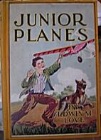 Junior planes by Edwin M. Love
