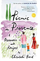 Picnic in Provence: A Memoir with Recipes by…