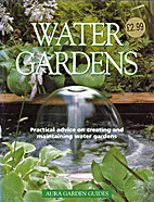 Water Gardens: Practical advice on creating…