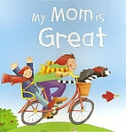 My Mom Is Great by Gaby Goldsack