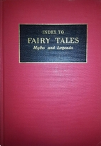 Index to Fairy Tales, Myths and Legends by…