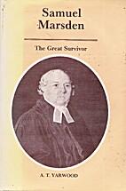 Samuel Marsden : the great survivor by A. T.…