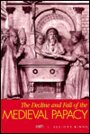 The decline and fall of the medieval Papacy - Leonard Elliott Elliott-Binns