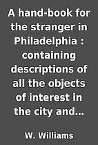 A hand-book for the stranger in Philadelphia…