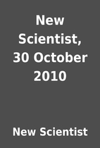 New Scientist, 30 October 2010 by New…