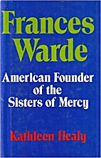 Frances Warde: American founder of the…