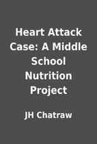 Heart Attack Case: A Middle School Nutrition…
