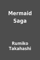 Mermaid Saga by Rumiko Takahashi