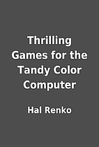 Thrilling Games for the Tandy Color Computer…