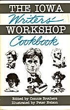 The Iowa Writer's Workshop Cookbook by…