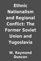 Ethnic Nationalism and Regional Conflict:…