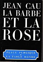La barbe et la rose by Jean Cau
