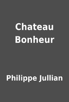 Chateau Bonheur by Philippe Jullian