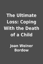 The Ultimate Loss: Coping With the Death of…