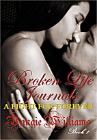 Broken Life Journels - A Fight for Forever…