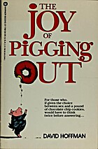 The Joy of Pigging Out by David Hoffman