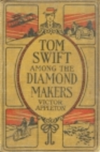 Tom Swift Among the Diamond Makers by Victor…