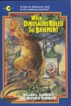 When Dinosaurs Ruled the Basement by William…