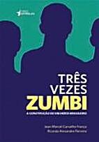 Três vezes Zumbi - A construção de um…