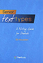 Senior text types : a writing guide for…