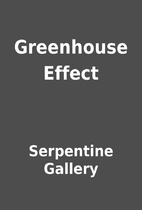 Greenhouse Effect by Serpentine Gallery
