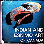 Indian and Eskimo art of Canada (Fotoscop)…