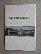 A Short History of Old Fort Laramie. by…