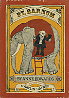 P.T. Barnum by Anne Edwards
