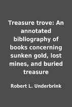 Treasure trove: An annotated bibliography of…